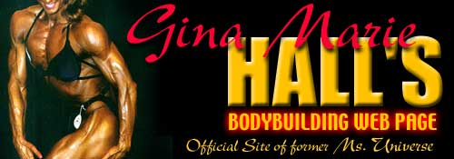 Gina Marie Hall's Bodybuilding Web Page